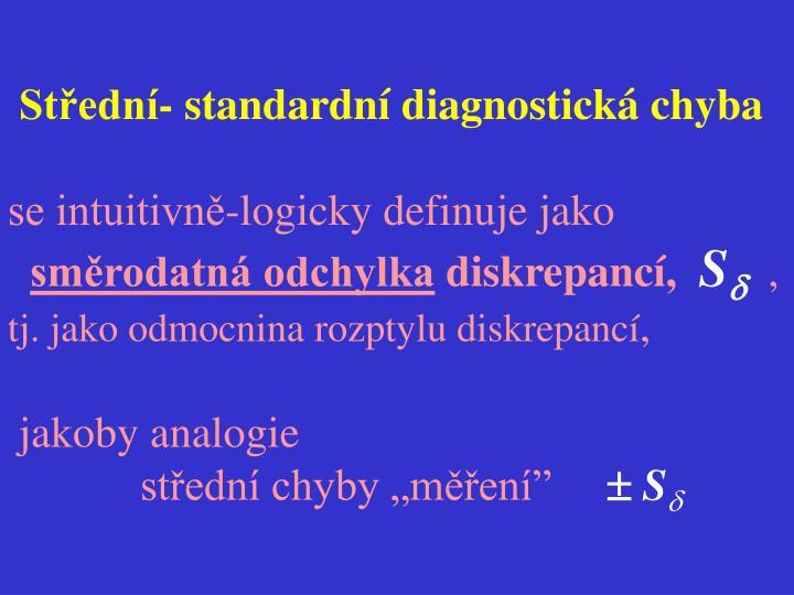 Střední- standardní diagnostická chyba