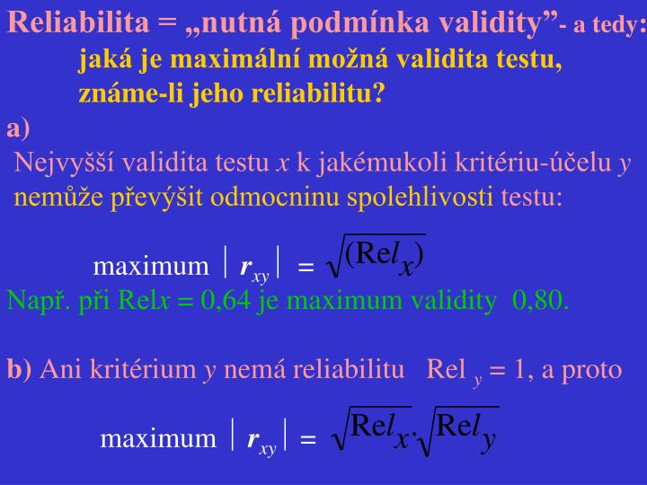 """Reliabilita = """"nutná podmínka validity"""""""