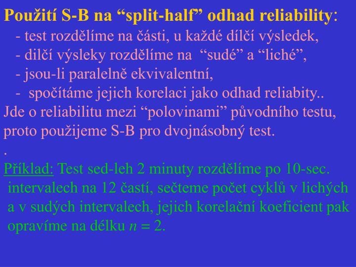 """Použití S-B na """"split-half"""" odhad reliability"""