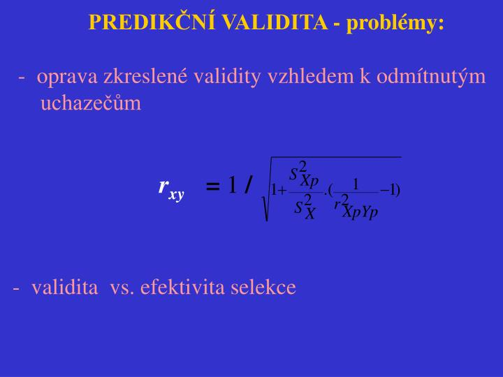 PREDIKČNÍ VALIDITA - problémy: