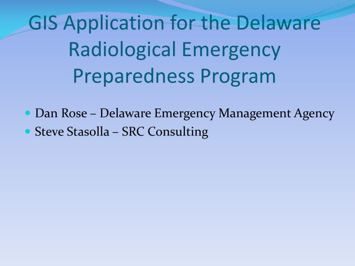 Gis application for the delaware radiological emergency preparedness program