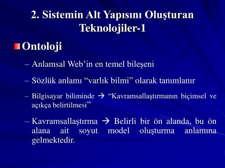 2. Sistemin Alt Yapısını Oluşturan Teknolojiler-1
