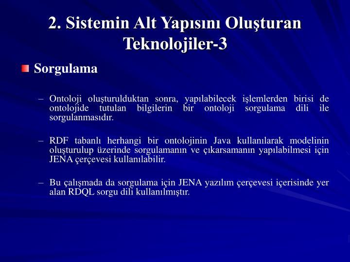 2. Sistemin Alt Yapısını Oluşturan Teknolojiler-3