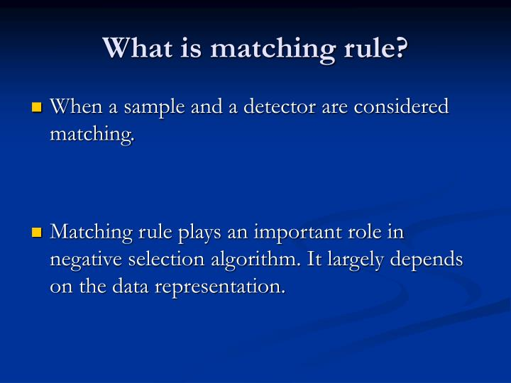What is matching rule?