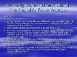 a paradigm shift in conventional traditional self care practices