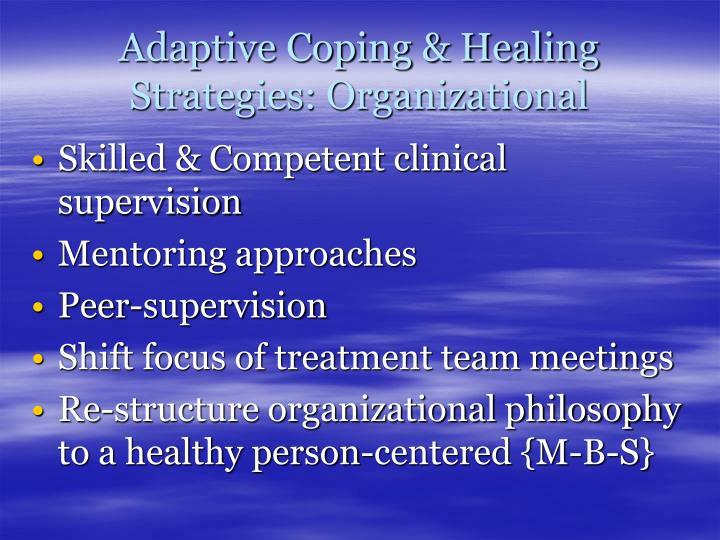 Adaptive Coping & Healing Strategies: Organizational