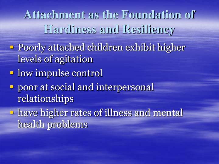 Attachment as the Foundation of Hardiness and Resiliency