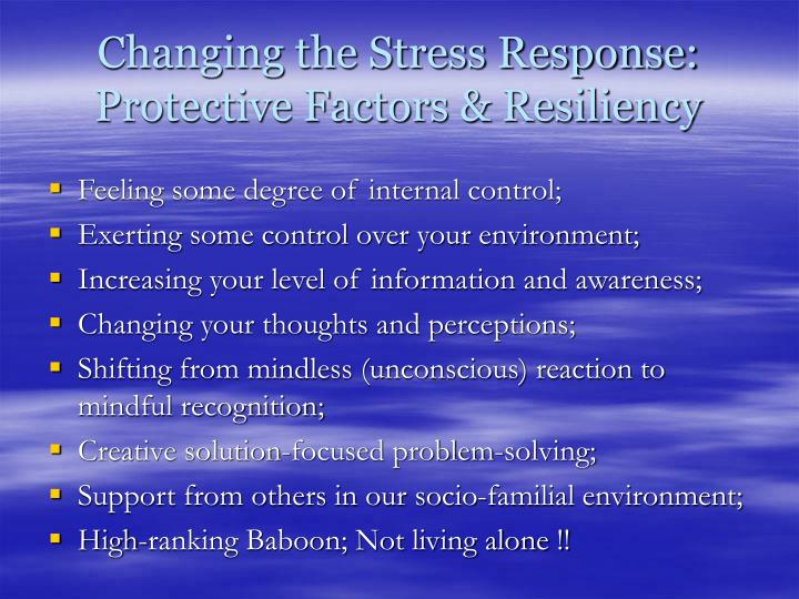 Changing the Stress Response: Protective Factors & Resiliency