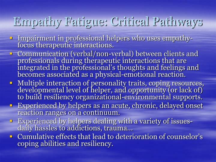 Empathy Fatigue: Critical Pathways
