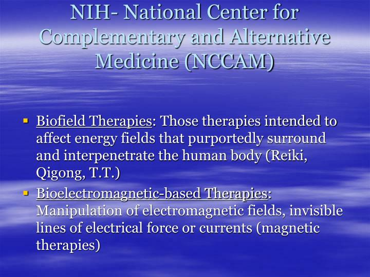 NIH- National Center for Complementary and Alternative Medicine (NCCAM)