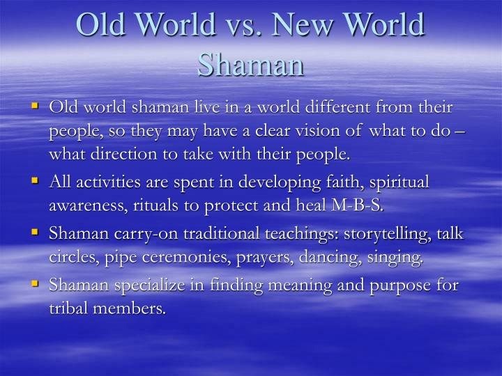 Old World vs. New World Shaman