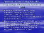 quantum healing energy medicine body energy work and the physics of reiki