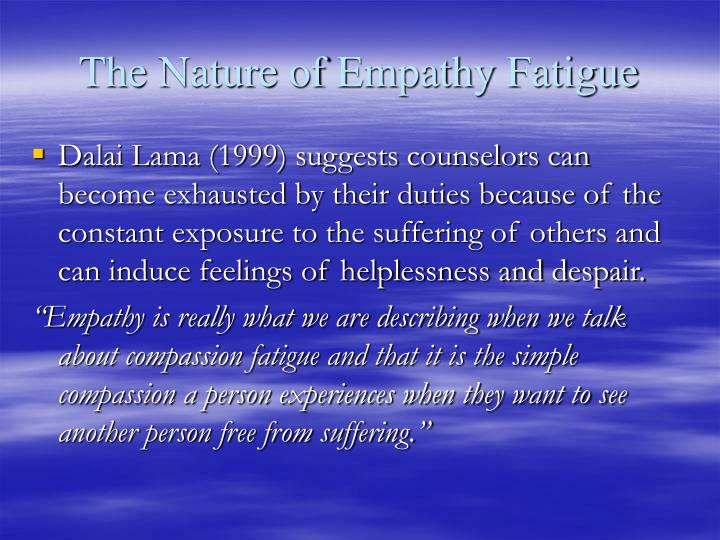 The Nature of Empathy Fatigue