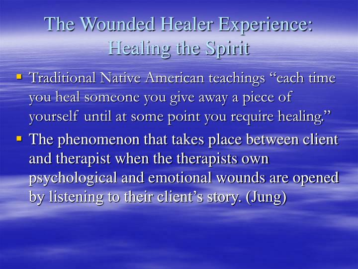 The Wounded Healer Experience: Healing the Spirit