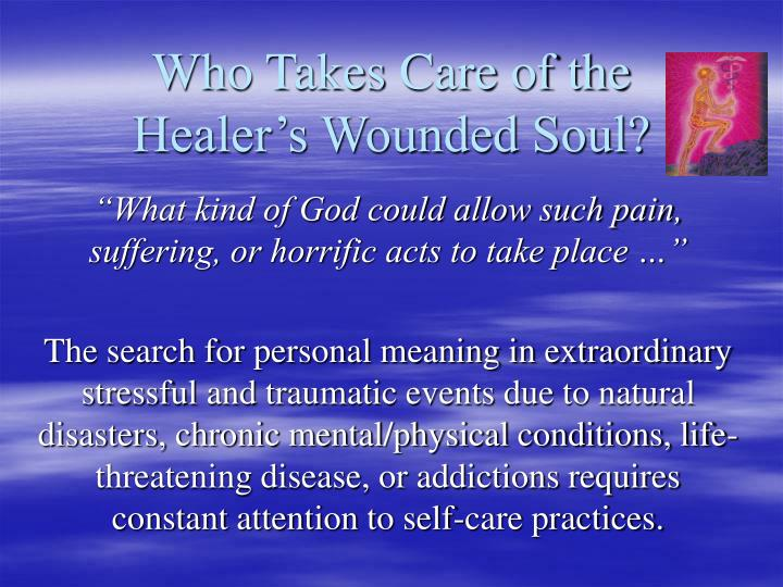 Who Takes Care of the Healer's Wounded Soul?
