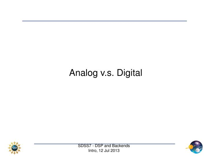 Analog v.s. Digital
