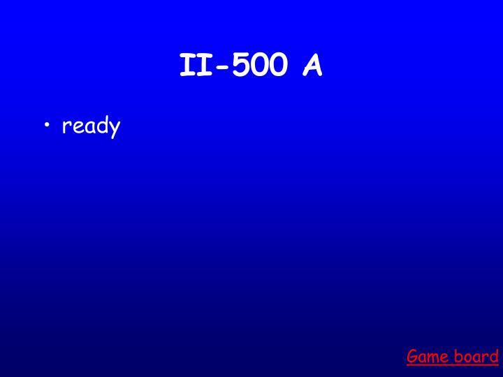 II-500 A