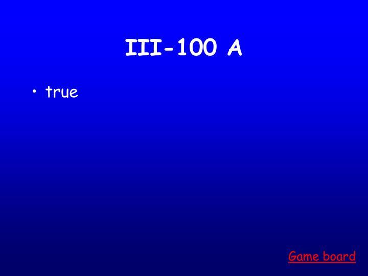 III-100 A