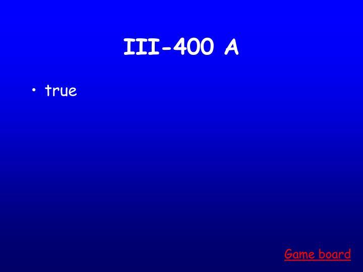 III-400 A