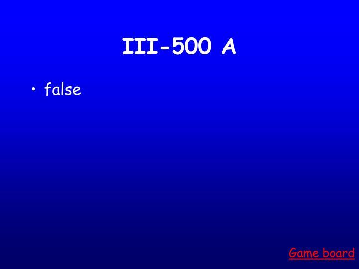 III-500 A