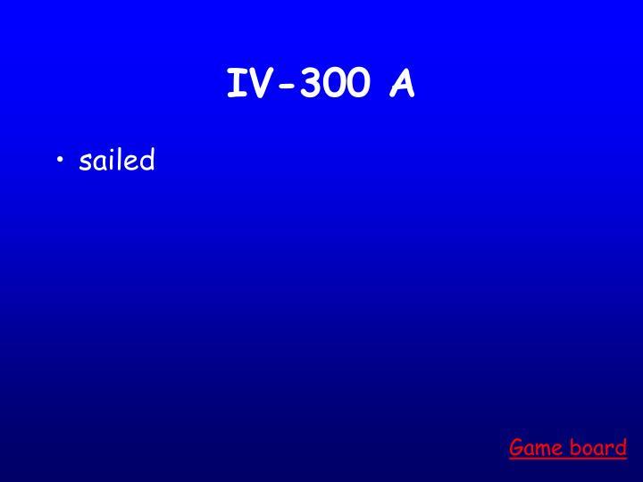 IV-300 A
