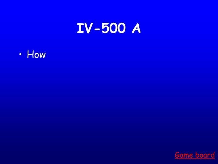 IV-500 A