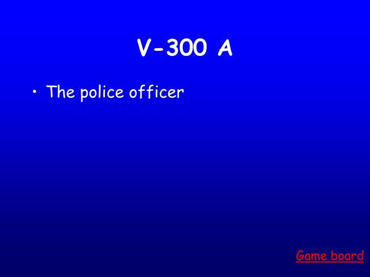 V-300 A