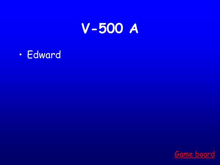 V-500 A