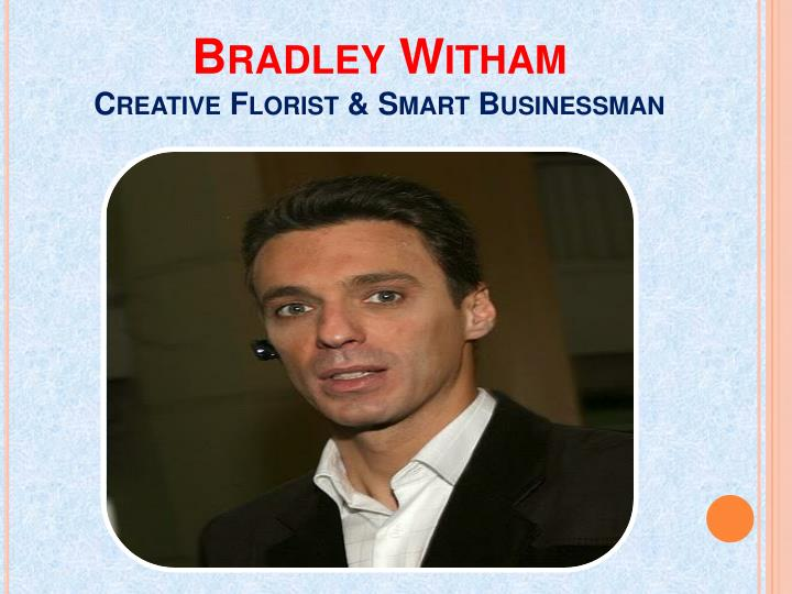 Bradley witham creative florist smart businessman