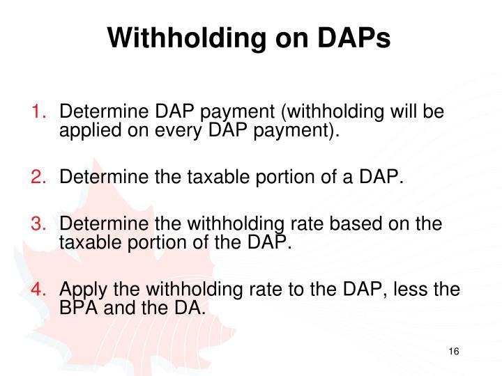 Withholding on DAPs