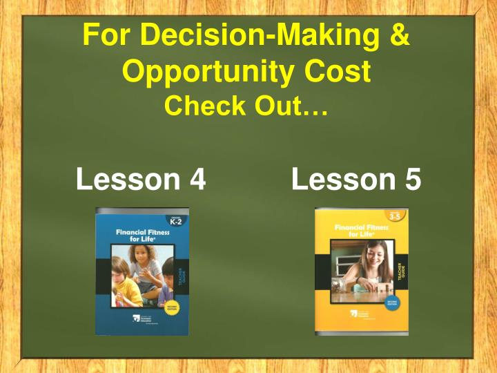 For Decision-Making & Opportunity Cost