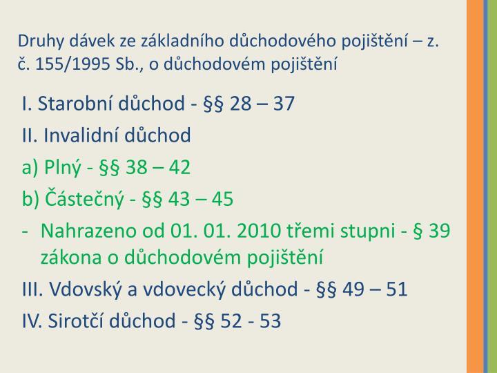 Druhy dávek ze základního důchodového pojištění – z. č. 155/1995 Sb., o důchodovém pojištění
