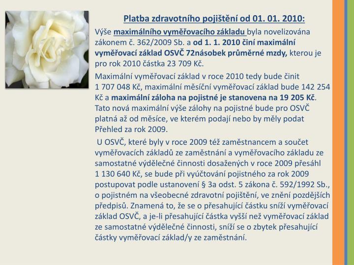Platba zdravotního pojištění od 01. 01. 2010: