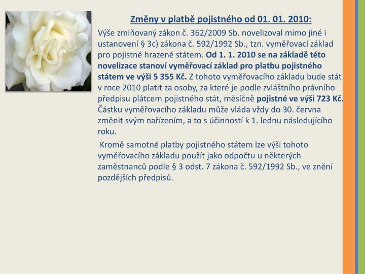 Změny v platbě pojistného od 01. 01. 2010: