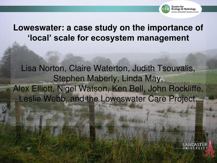 Loweswater: a case study on the importance of 'local' scale for ecosystem management