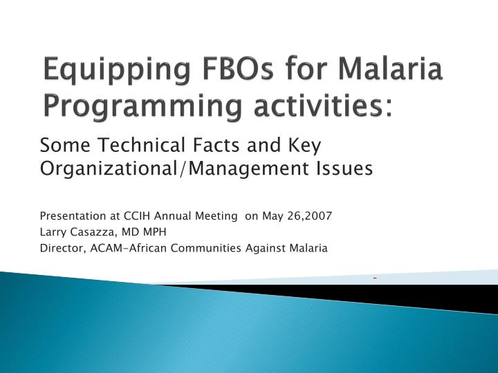 Equipping FBOs for Malaria Programming activities: