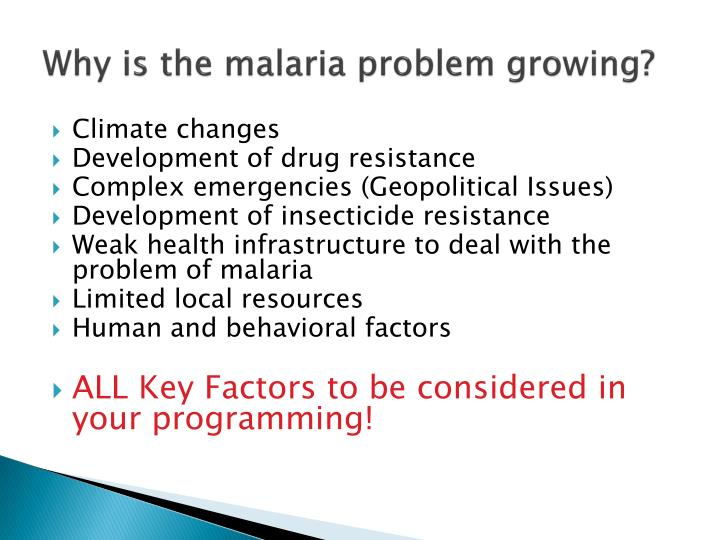 Why is the malaria problem growing?