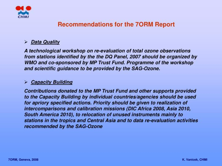 Recommendations for the 7ORM Report