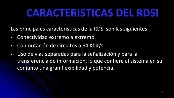 CARACTERISTICAS DEL RDSI