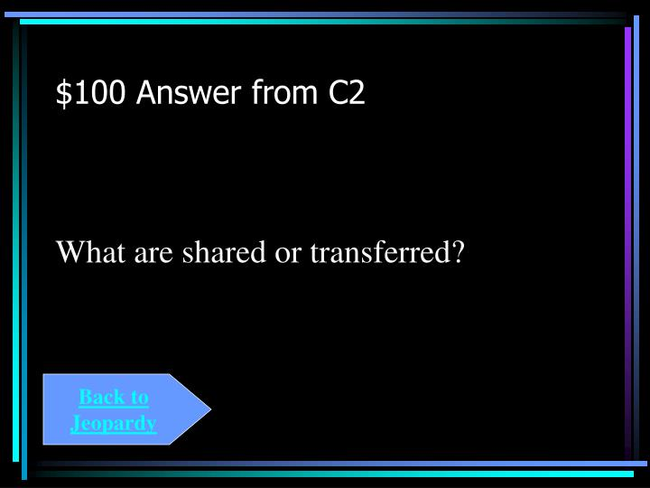 $100 Answer from C2