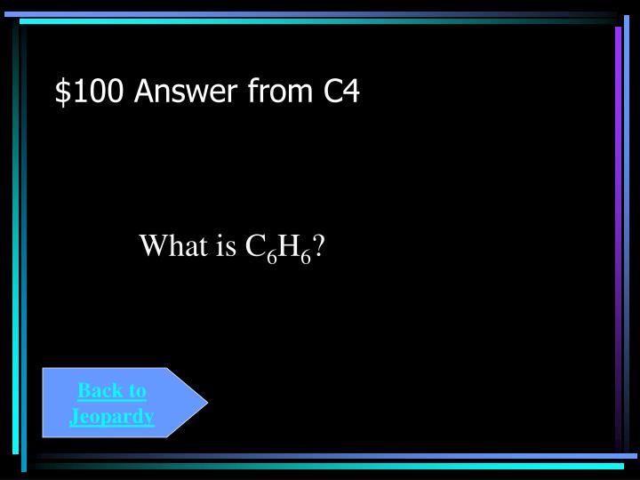 $100 Answer from C4