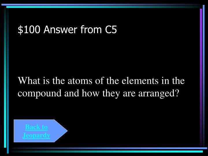 $100 Answer from C5