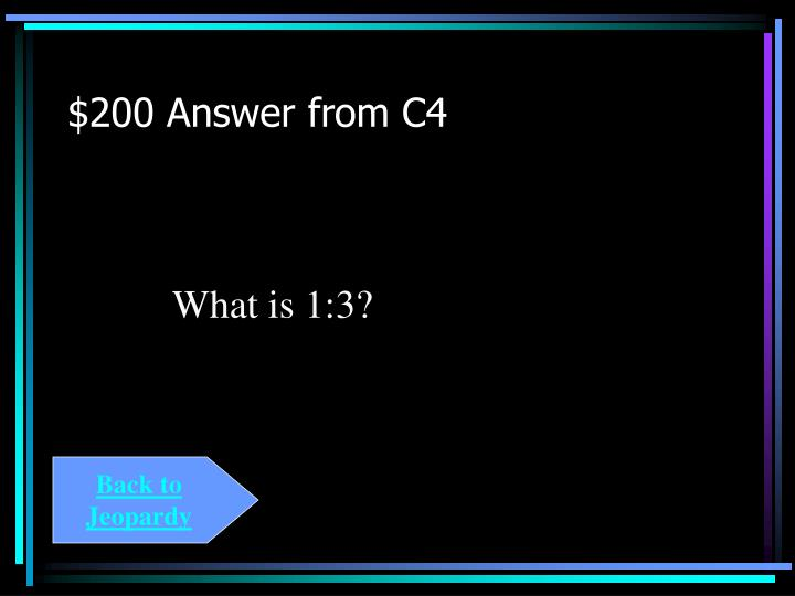$200 Answer from C4