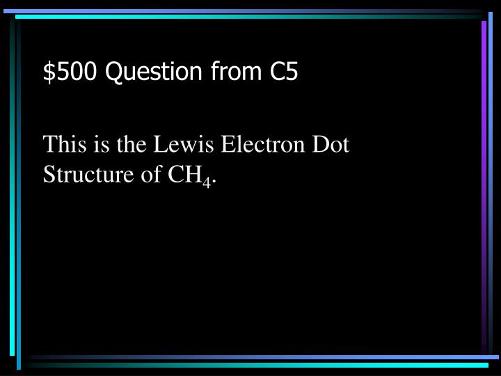 $500 Question from C5