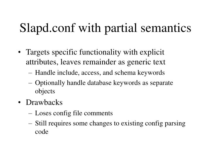 Slapd.conf with partial semantics