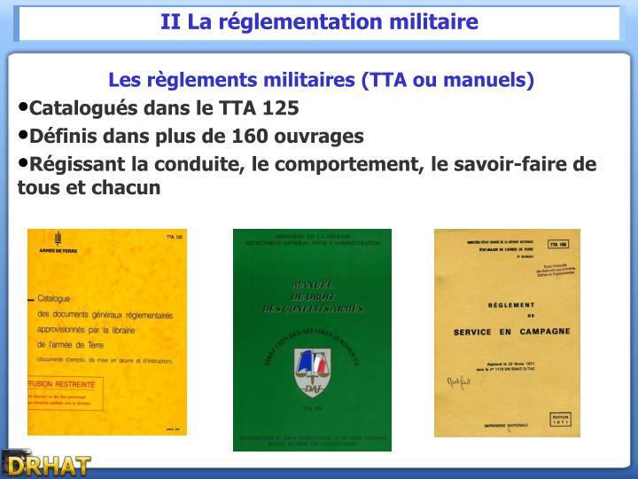 II La réglementation militaire