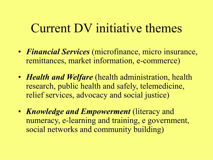Current DV initiative themes