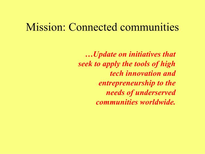 Mission: Connected communities