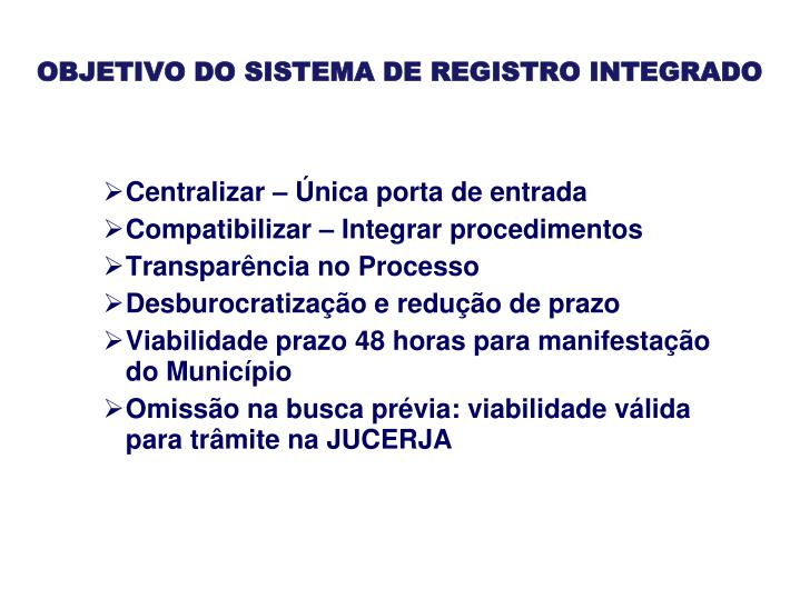 OBJETIVO DO SISTEMA DE REGISTRO INTEGRADO