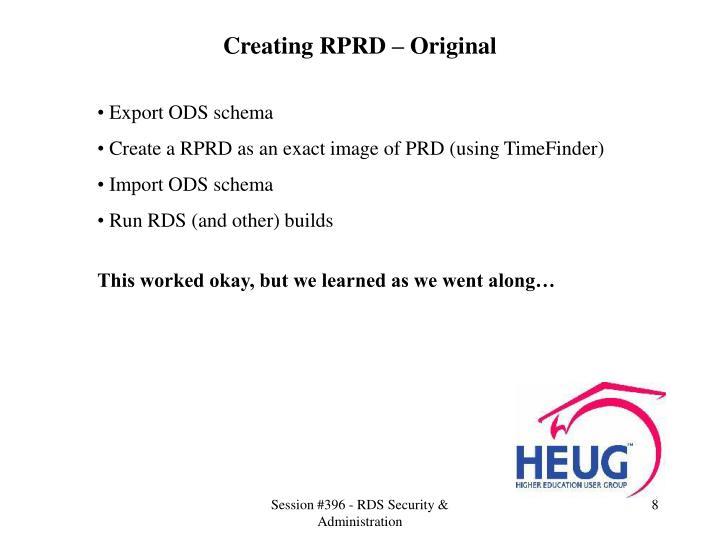 Creating RPRD – Original